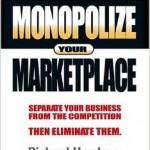 Monopolize Your Marketplace